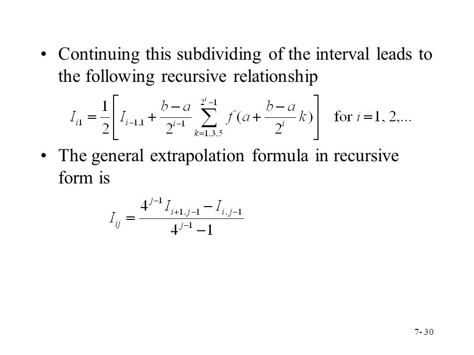 Continuing this subdividing of the interval leads to the following recursive relationship