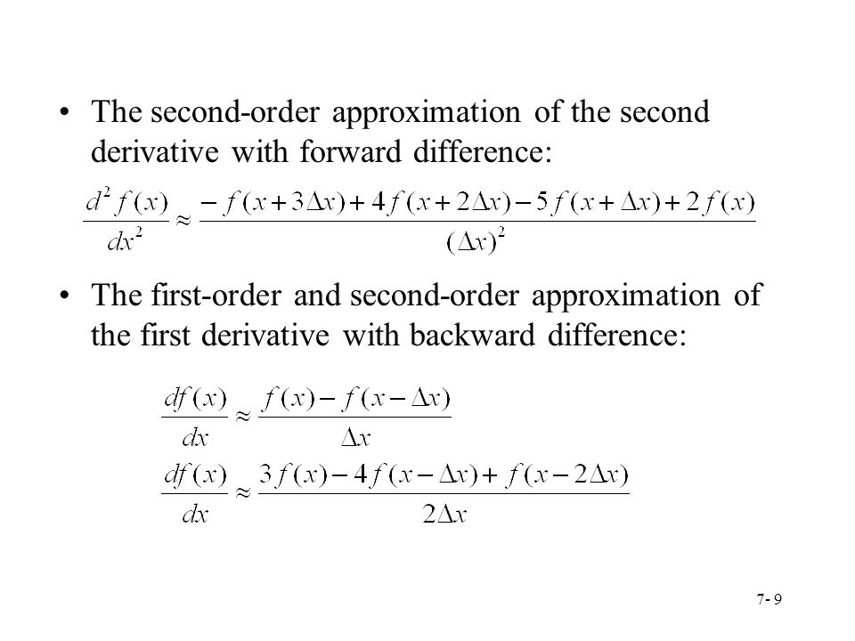 The second-order approximation of the second derivative with forward difference: