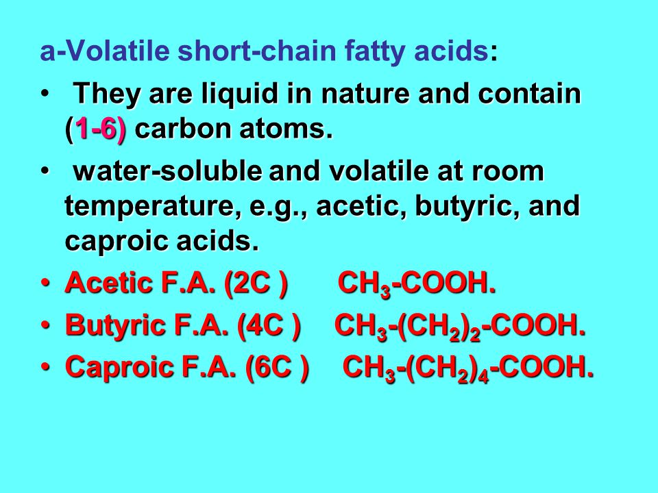 a-Volatile short-chain fatty acids: