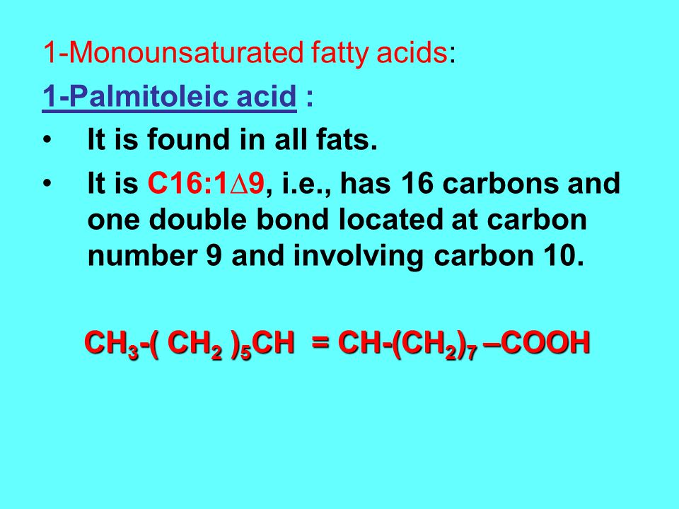 1-Monounsaturated fatty acids: