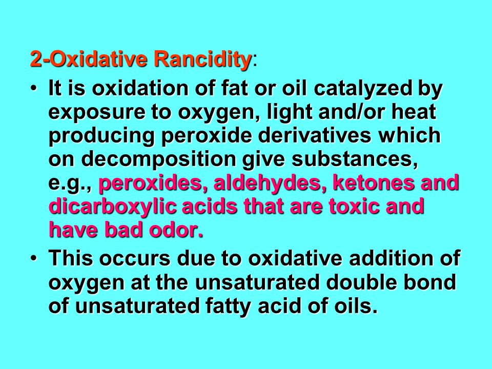 2-Oxidative Rancidity: