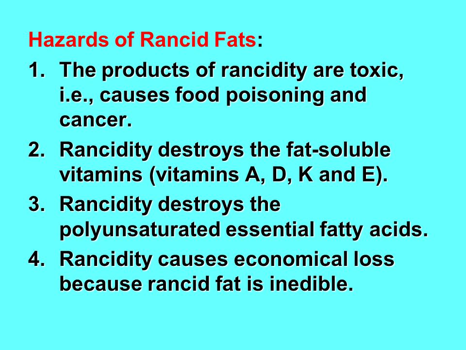 Hazards of Rancid Fats: