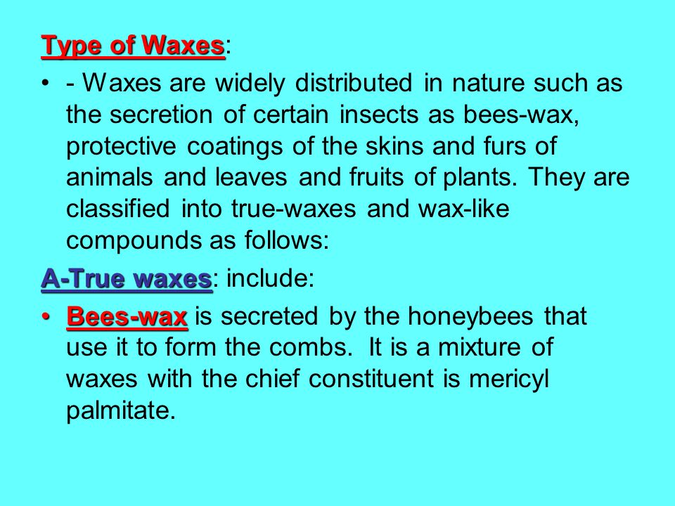 Type of Waxes: