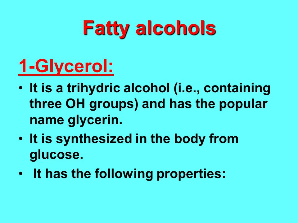 Fatty alcohols 1-Glycerol: