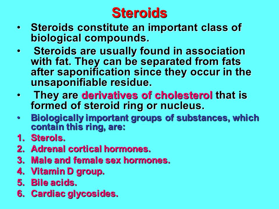 Steroids Steroids constitute an important class of biological compounds.