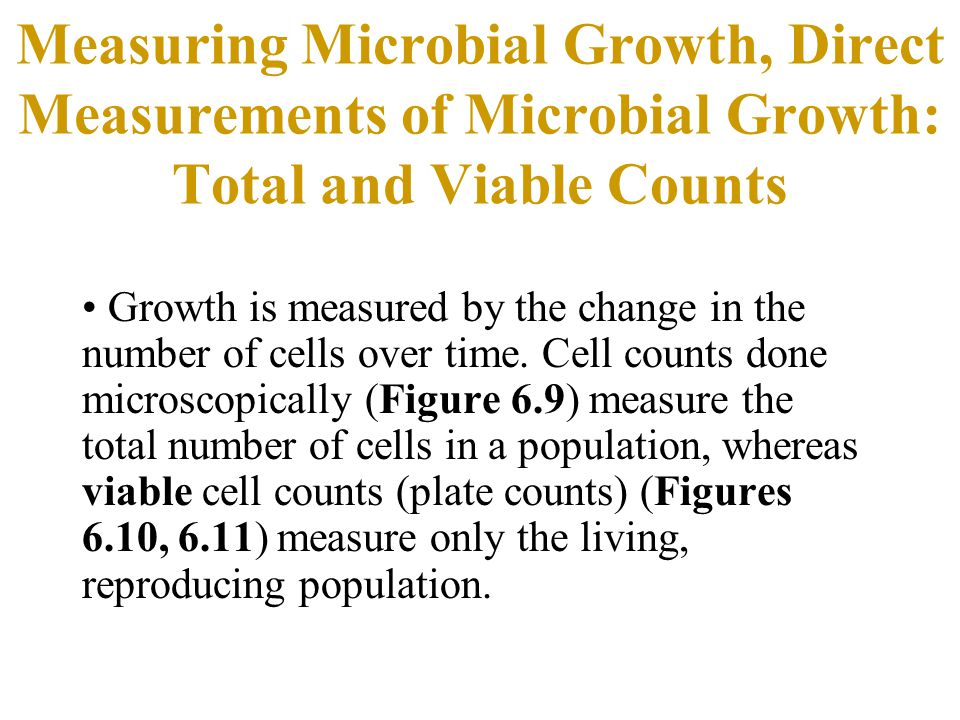 Measuring Microbial Growth, Direct Measurements of Microbial Growth: Total and Viable Counts