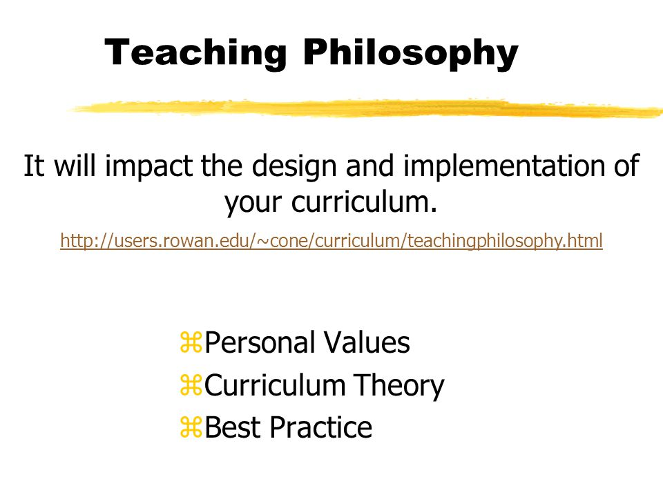 It will impact the design and implementation of your curriculum.