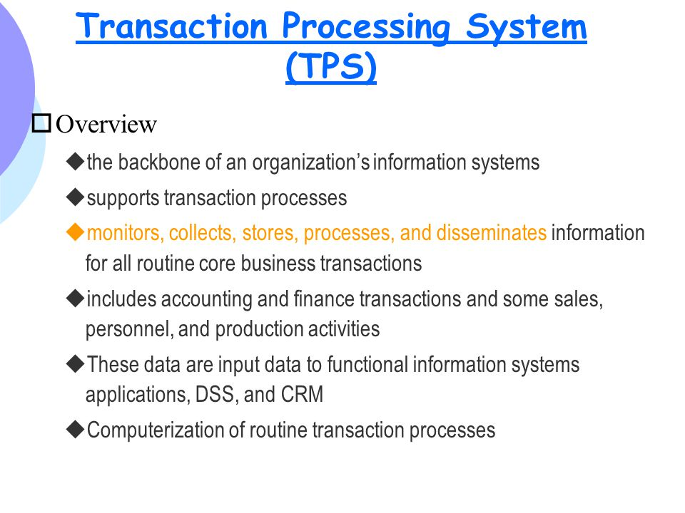 tps a transaction processing system Cgi trade360 enables the bank to leverage efficient workflow, processing rules   transaction processing system (tps)—the tps orchestrates workflow.