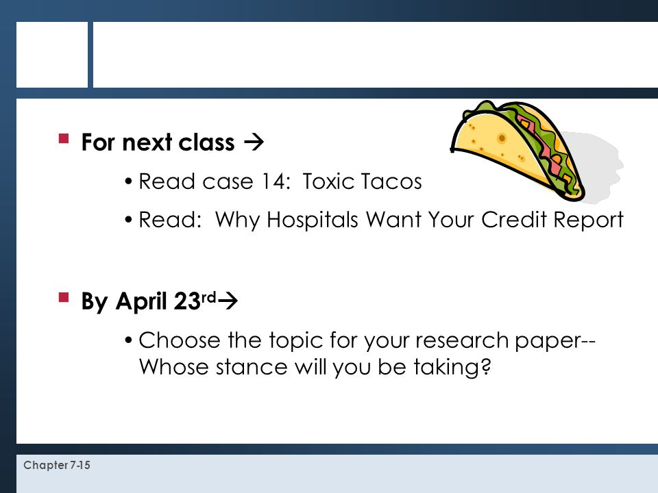 For next class  By April 23rd Read case 14: Toxic Tacos