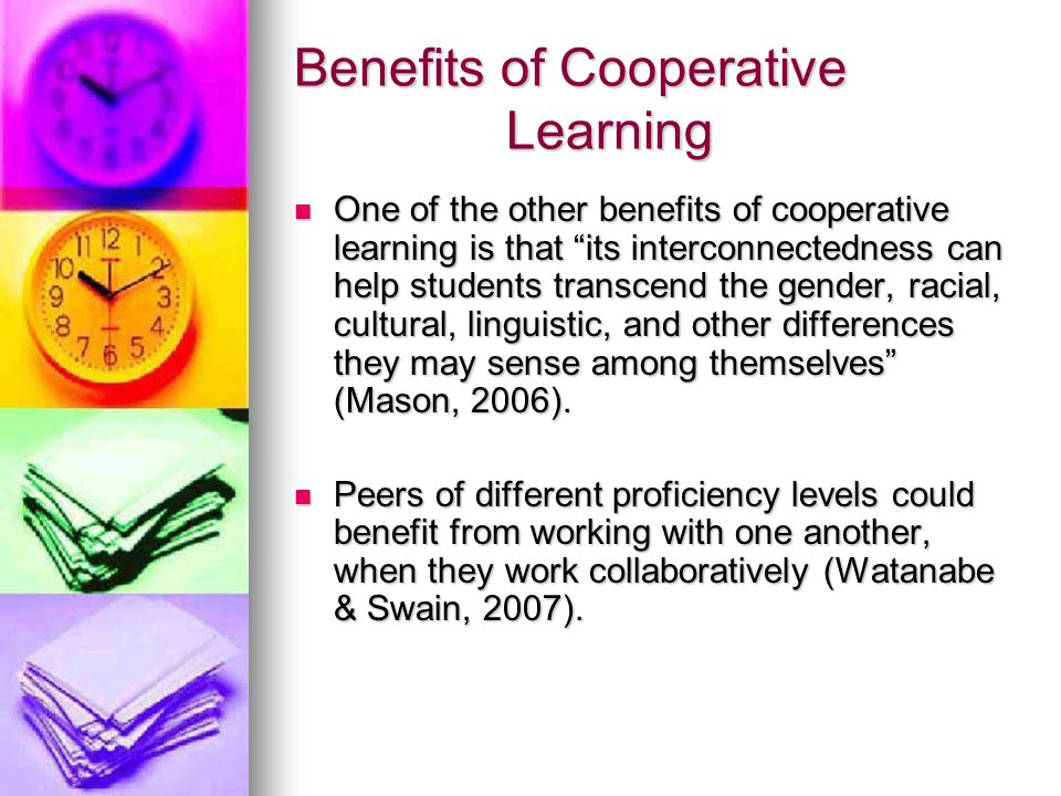 the benefits of cooperative learning for ell students The expectation within a constructivist learning environment is that the students plays a  in social constructivism tutors and peers  cooperative learning.
