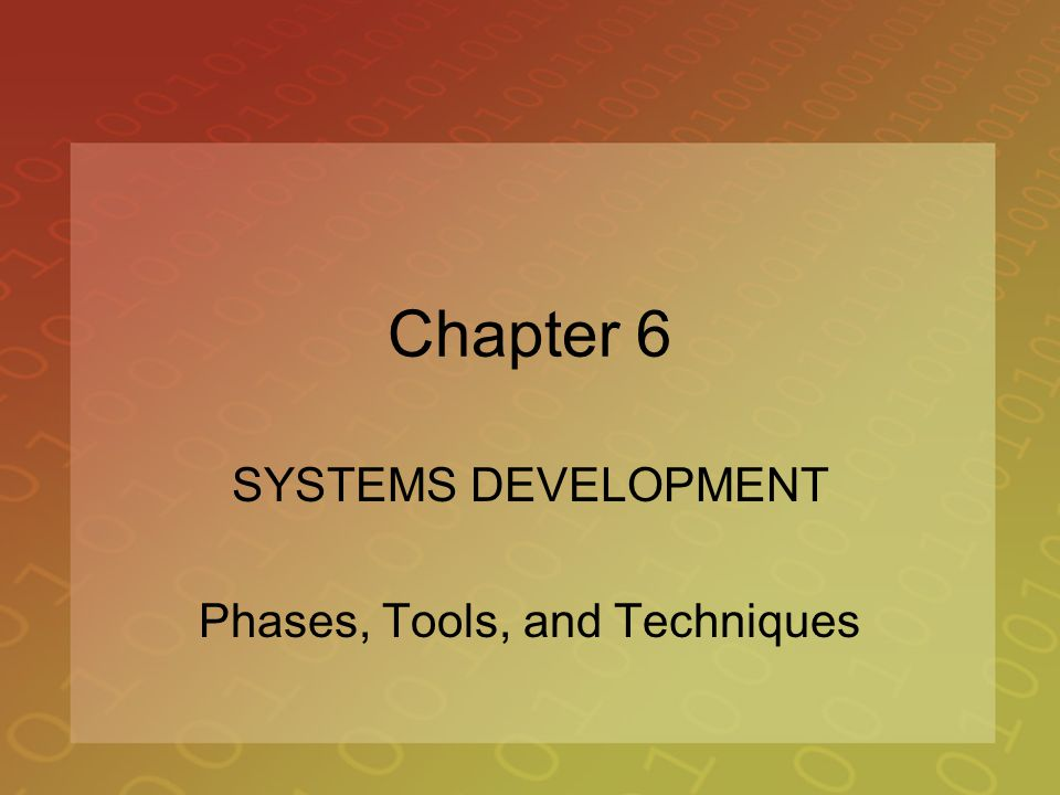 SYSTEMS DEVELOPMENT Phases, Tools, and Techniques