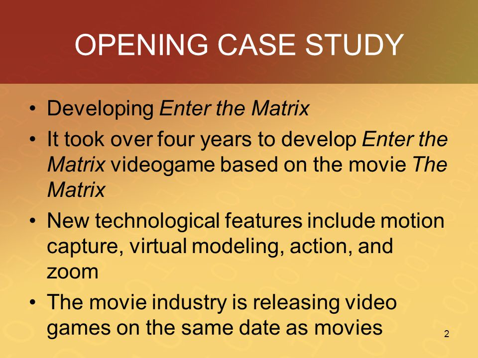 OPENING CASE STUDY Developing Enter the Matrix