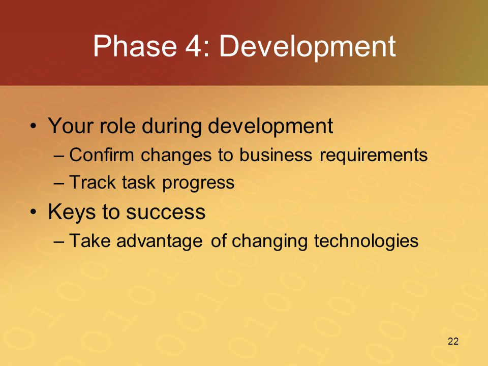 Phase 4: Development Your role during development Keys to success