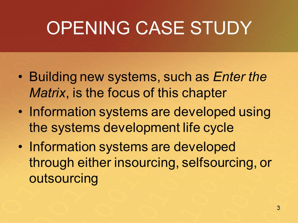 OPENING CASE STUDY Building new systems, such as Enter the Matrix, is the focus of this chapter.