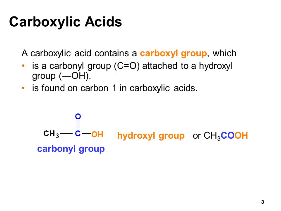 Carboxylic Acids A carboxylic acid contains a carboxyl group, which