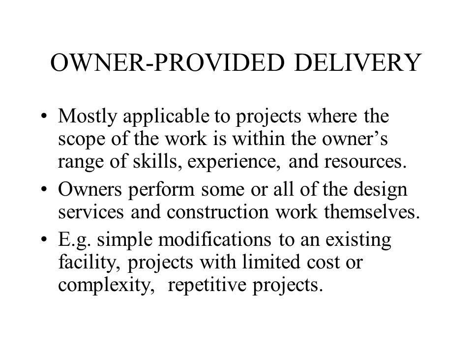 OWNER-PROVIDED DELIVERY