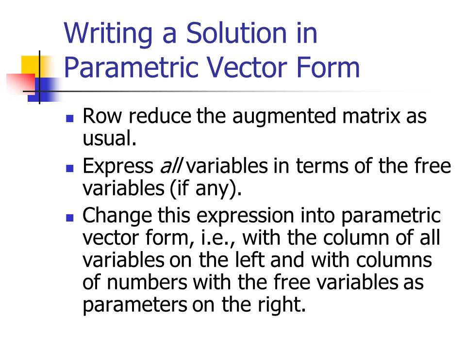 Writing a Solution in Parametric Vector Form