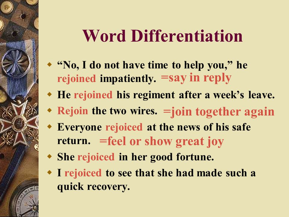 Word Differentiation =say in reply =join together again