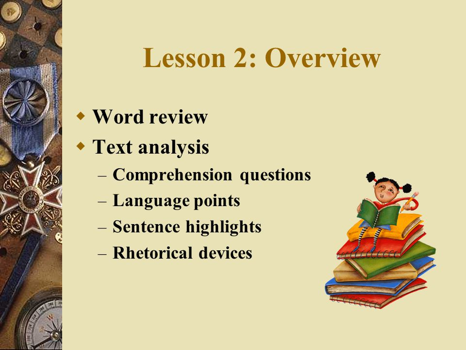 Lesson 2: Overview Word review Text analysis Comprehension questions