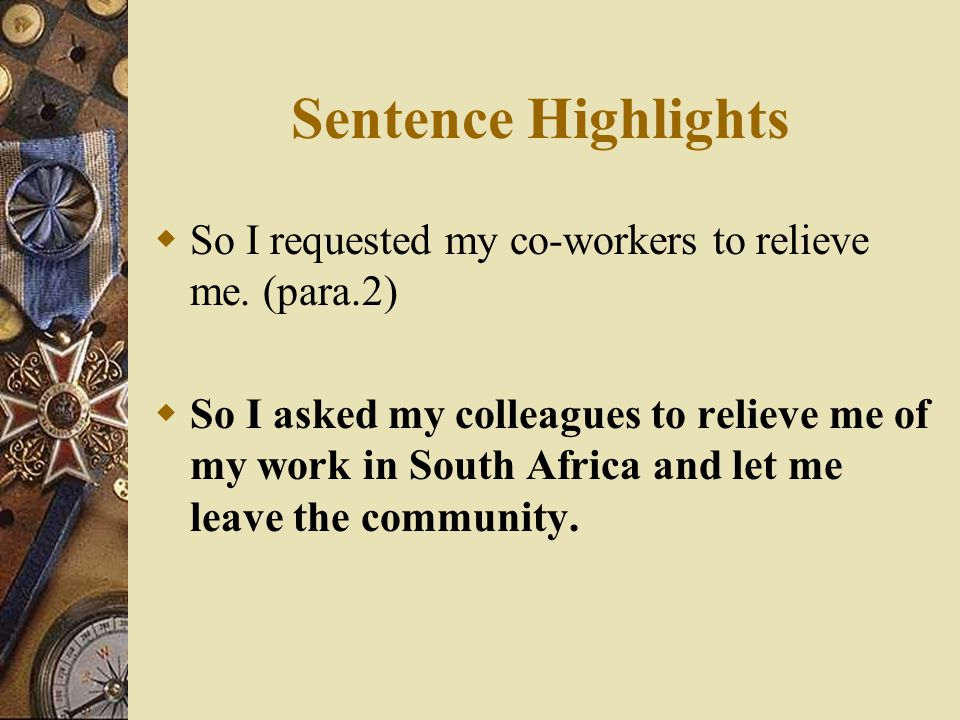 Sentence Highlights So I requested my co-workers to relieve me. (para.2)