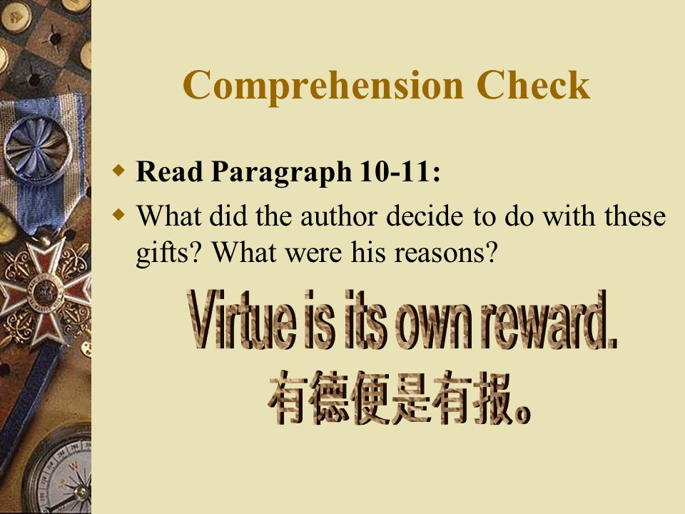 Virtue is its own reward.