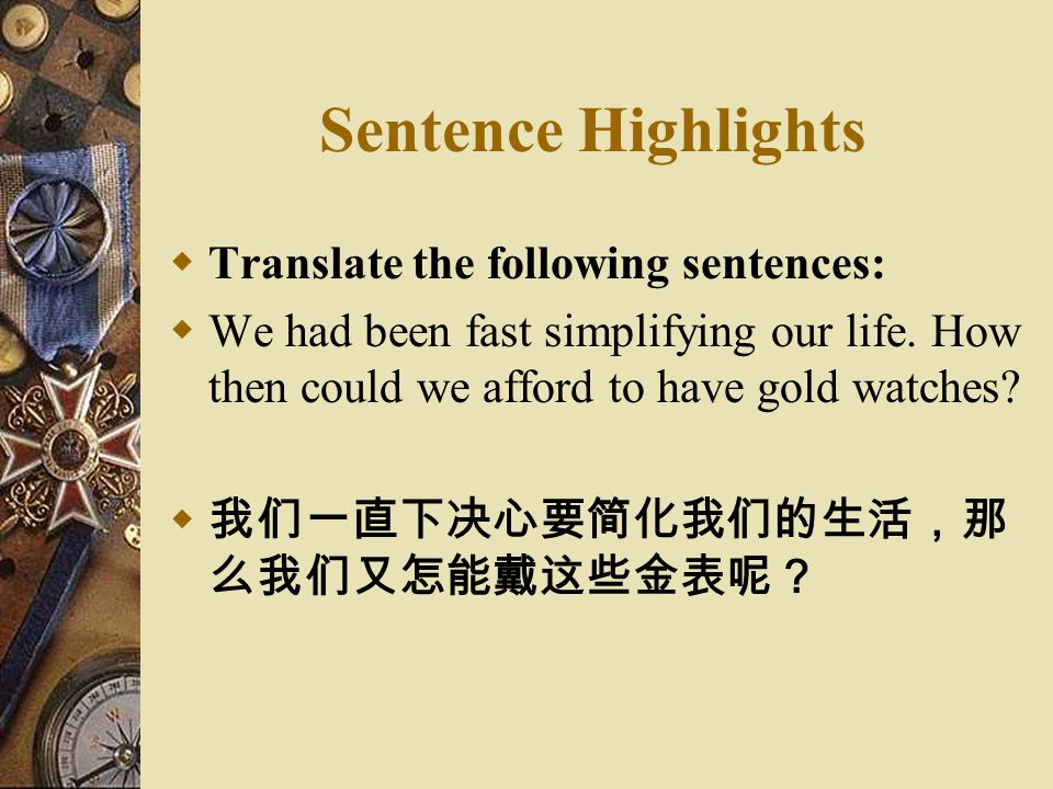 Sentence Highlights Translate the following sentences: