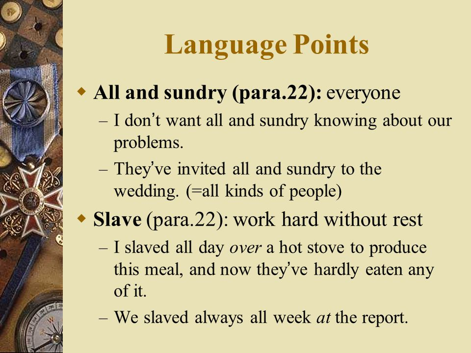 Language Points All and sundry (para.22): everyone