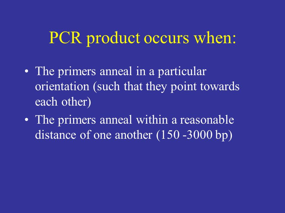 PCR product occurs when: