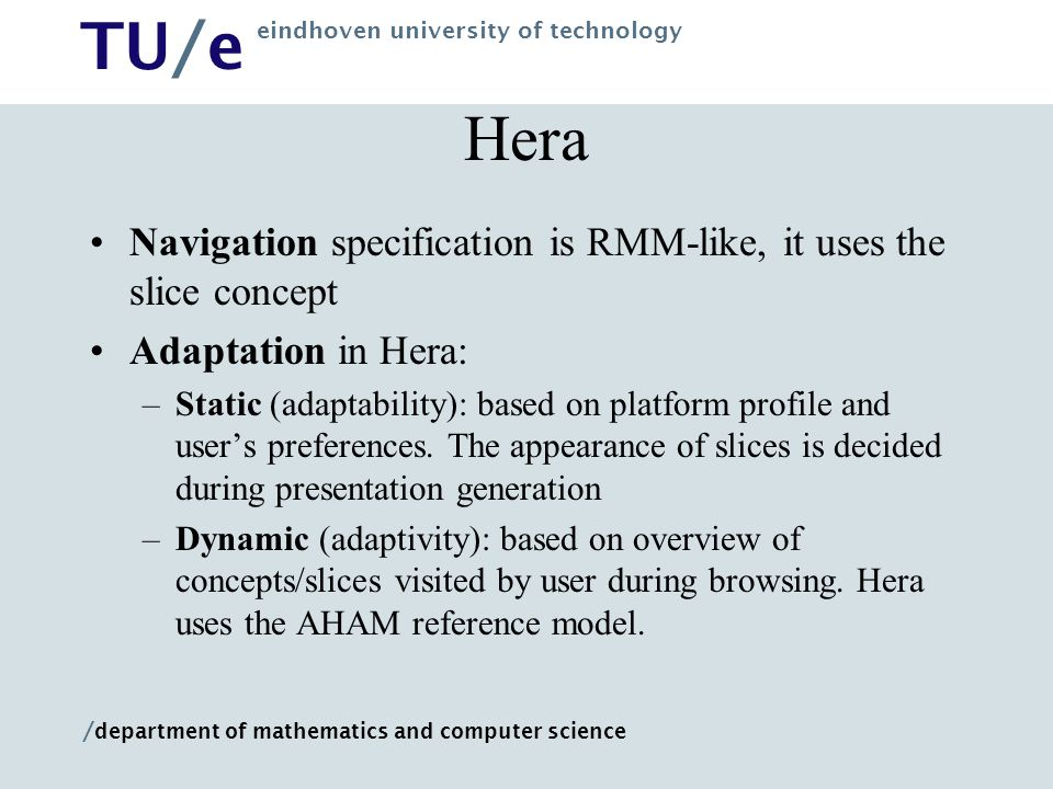 Hera Navigation specification is RMM-like, it uses the slice concept
