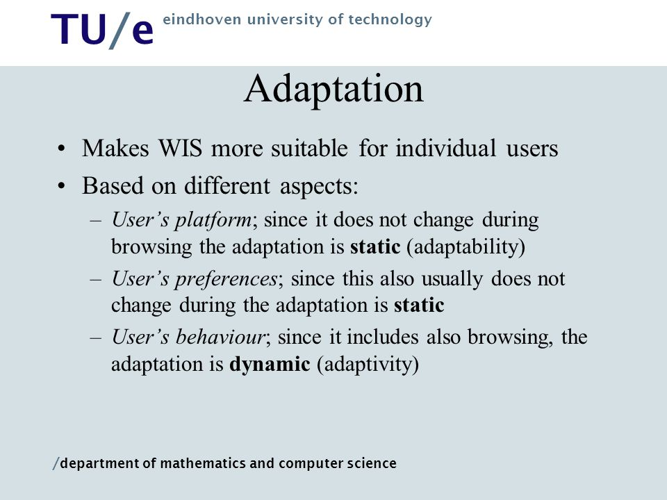 Adaptation Makes WIS more suitable for individual users