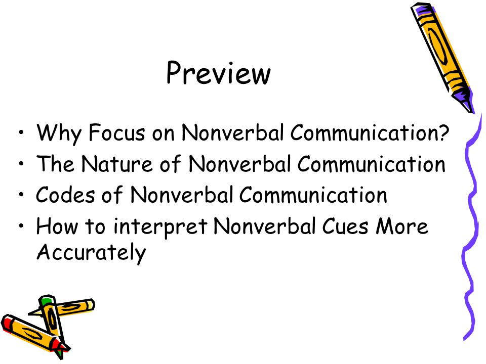 Preview Why Focus on Nonverbal Communication