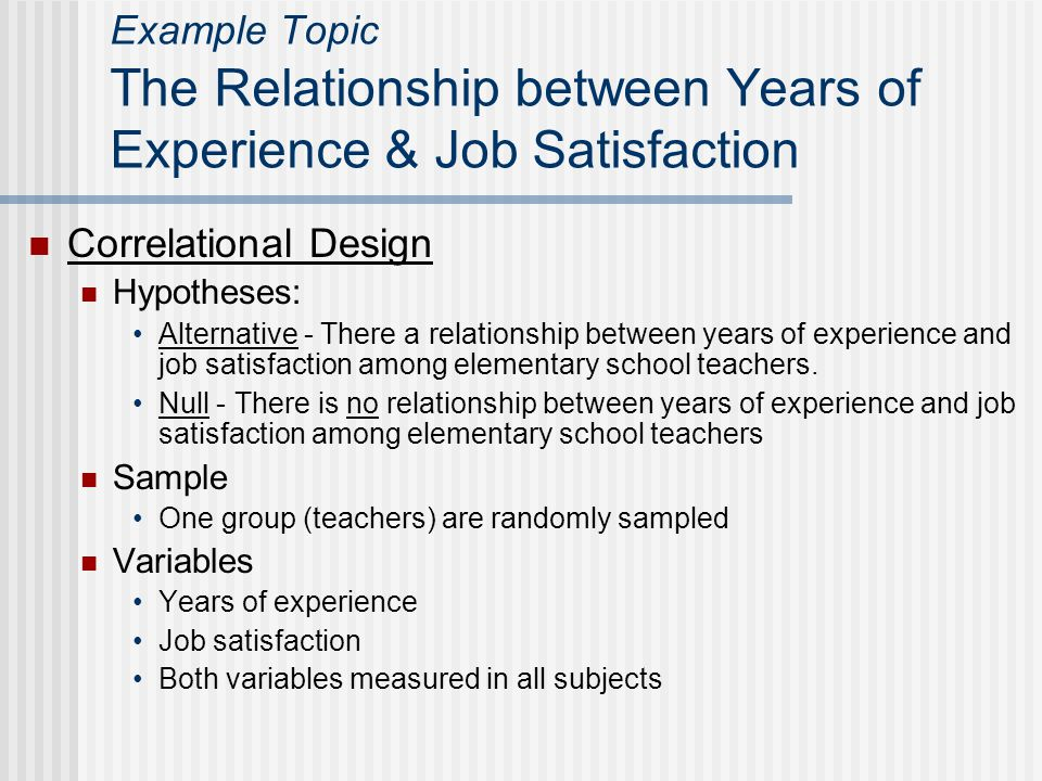Example Topic The Relationship between Years of Experience & Job Satisfaction