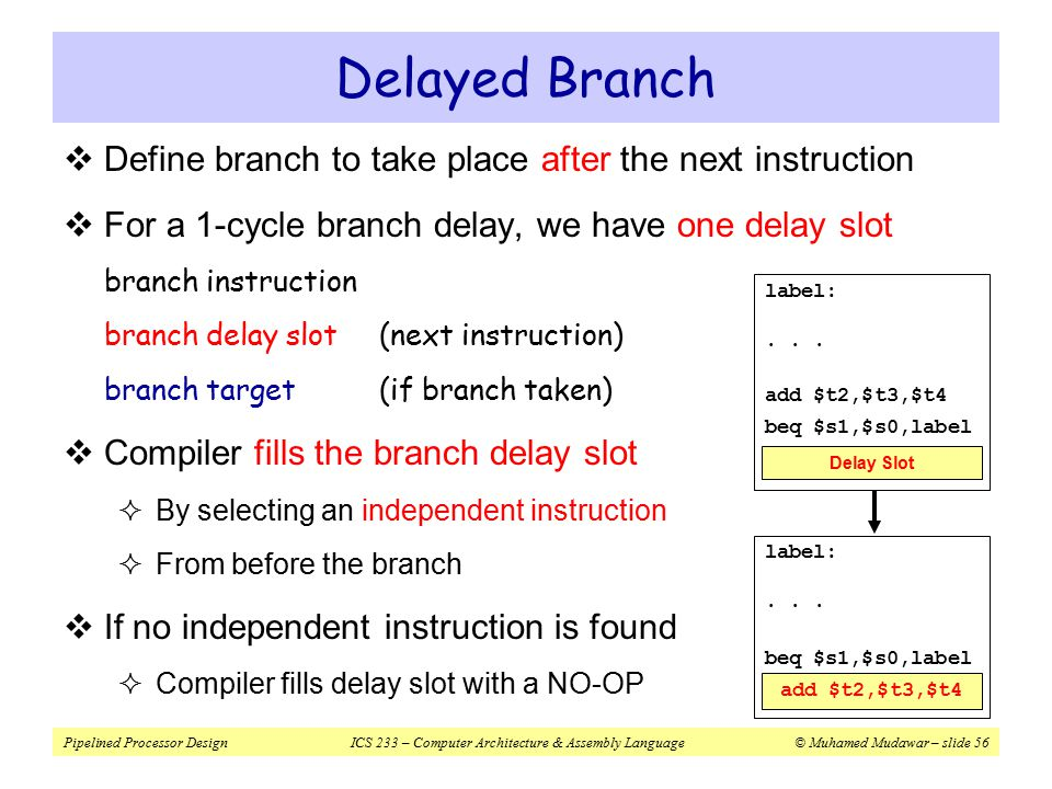 branch delay A new method of implementing branch instructions is presented this technique  has been implemented in the crisp microprocessor with a combination of.