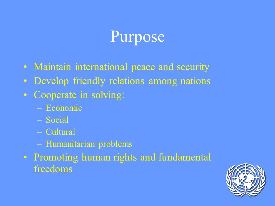 Purpose Maintain international peace and security