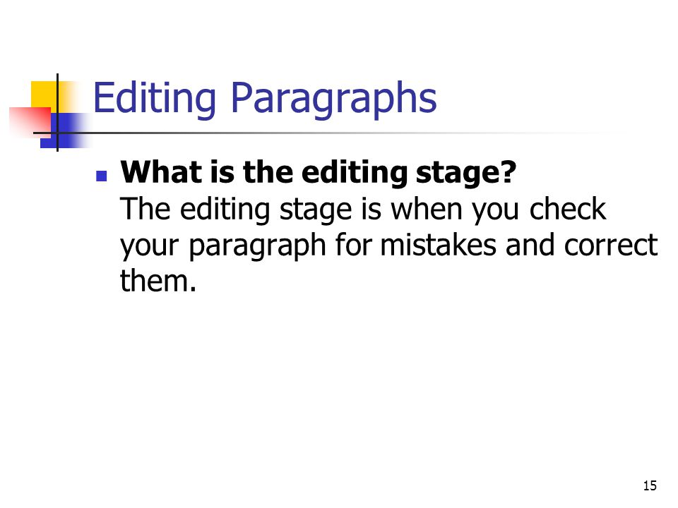 Editing Paragraphs What is the editing stage.