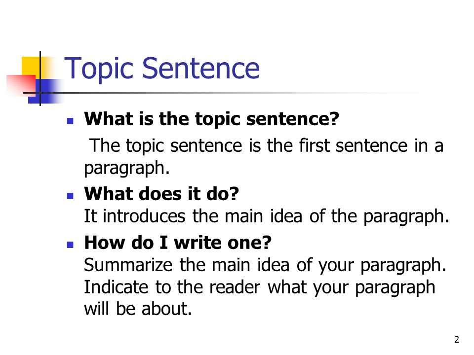Topic Sentence What is the topic sentence