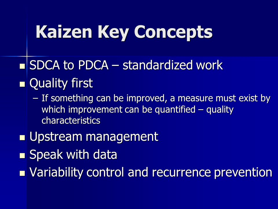 Kaizen Key Concepts SDCA to PDCA – standardized work Quality first