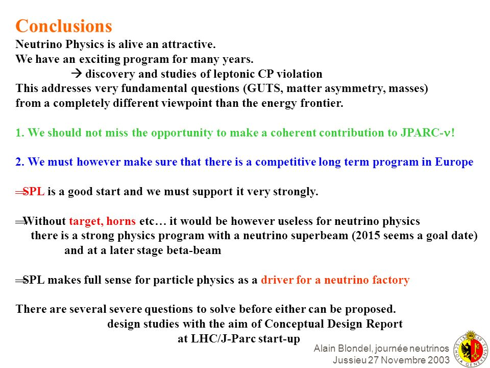 Conclusions Neutrino Physics is alive an attractive.