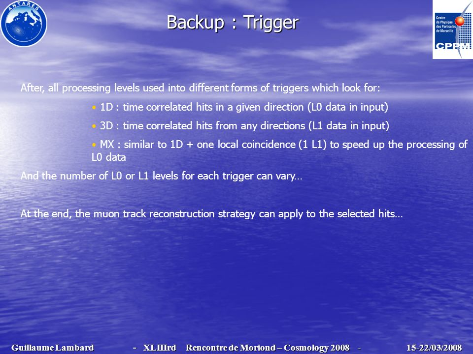 Backup : Trigger After, all processing levels used into different forms of triggers which look for: