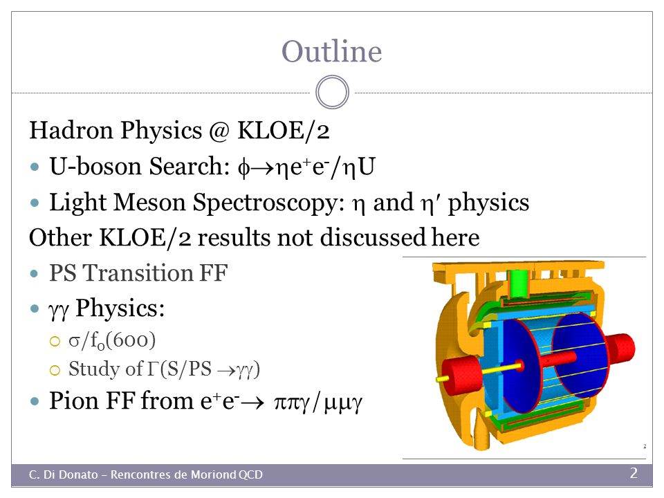 Outline Hadron Physics @ KLOE/2 U-boson Search: e+e-/U