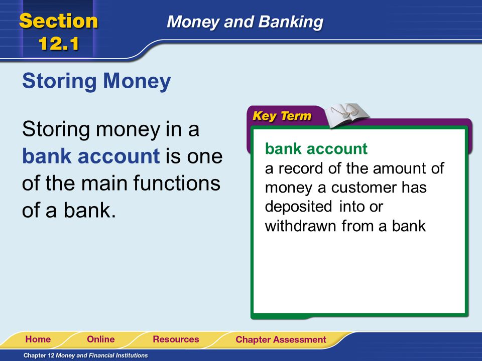 Storing Money Storing money in a bank account is one of the main functions of a bank. bank account.
