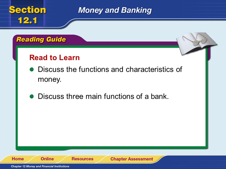 Read to Learn Discuss the functions and characteristics of money.