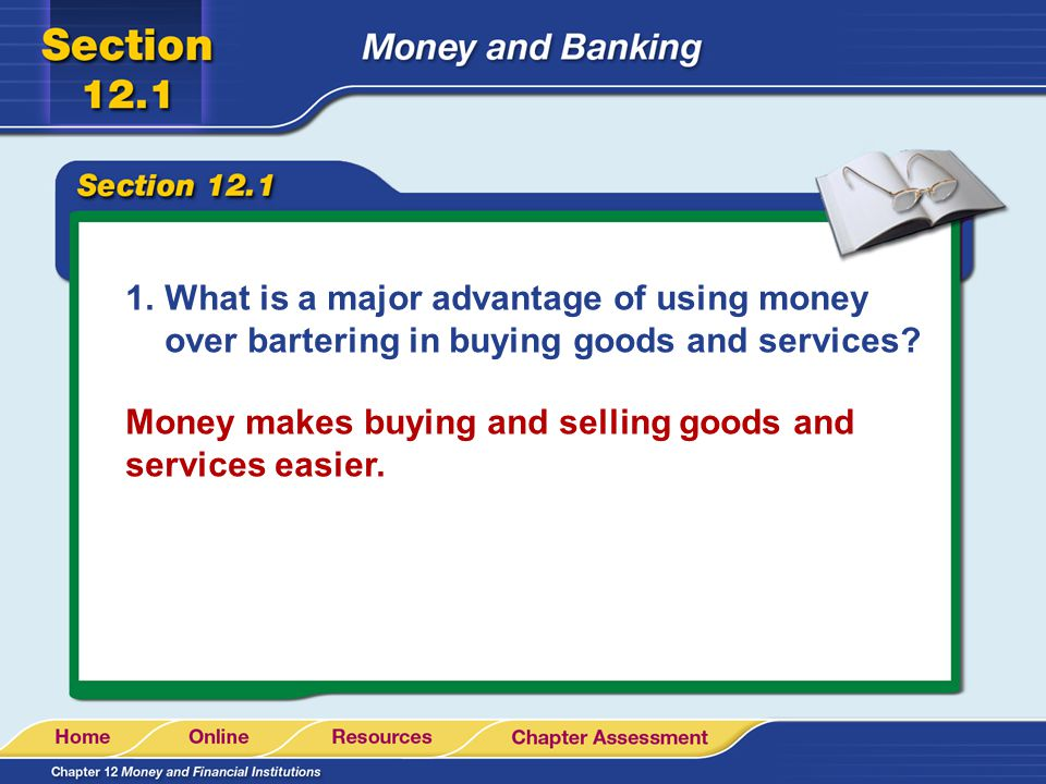 What is a major advantage of using money over bartering in buying goods and services
