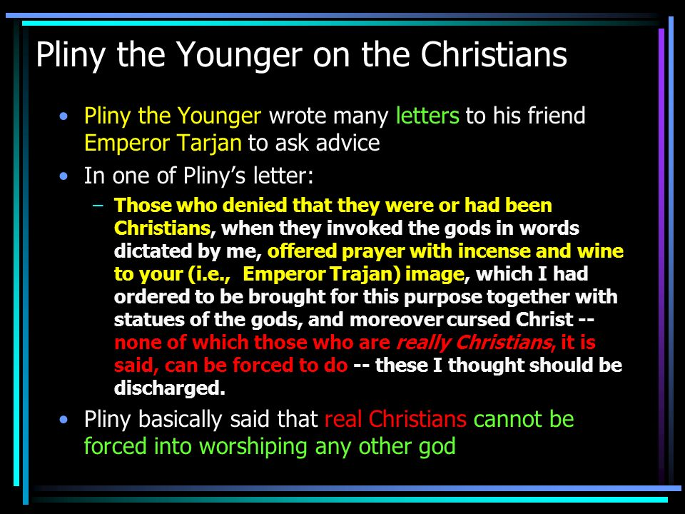 Pliny the Younger on the Christians