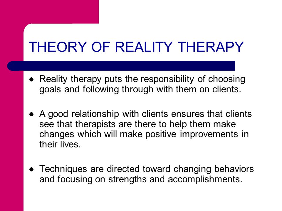 THEORY OF REALITY THERAPY