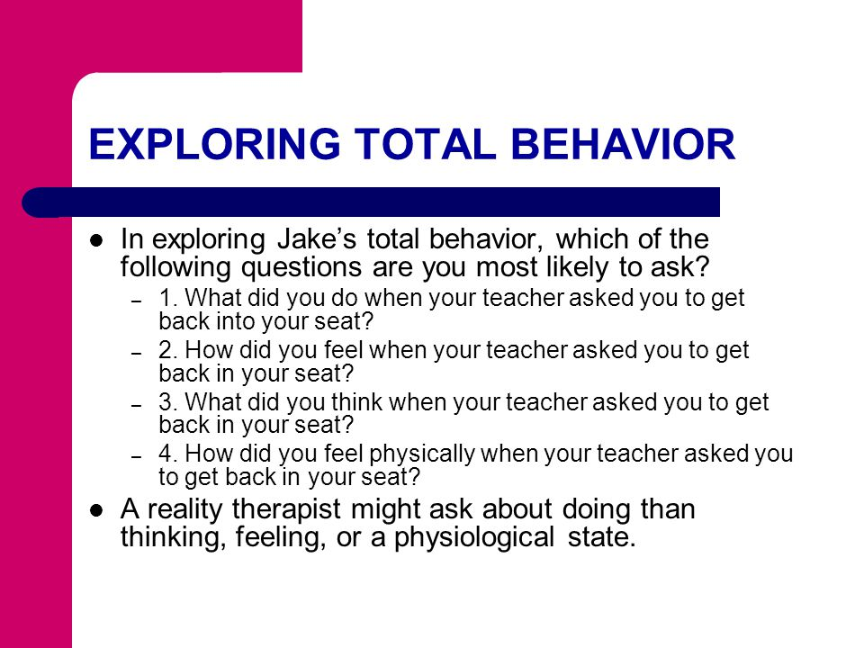 EXPLORING TOTAL BEHAVIOR