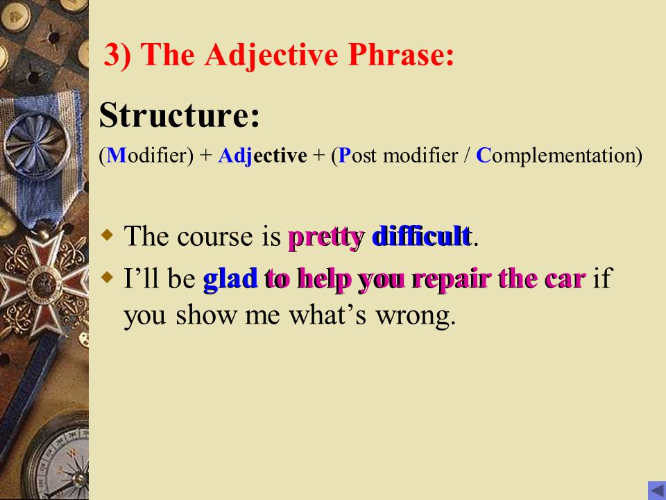 3) The Adjective Phrase: