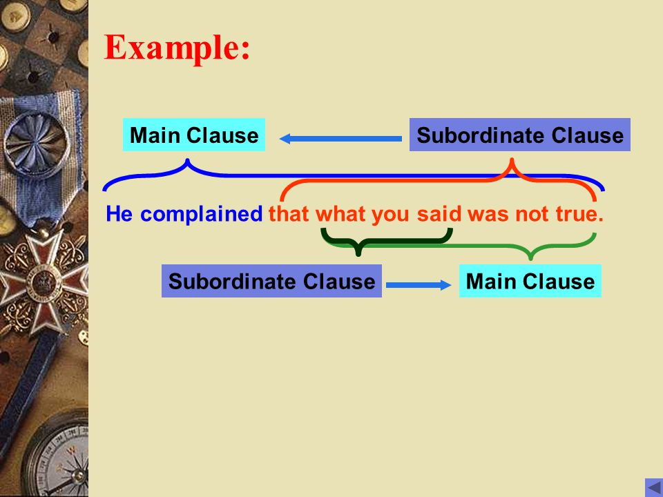 Example: Main Clause Subordinate Clause