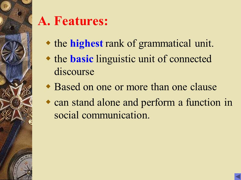 A. Features: the highest rank of grammatical unit.