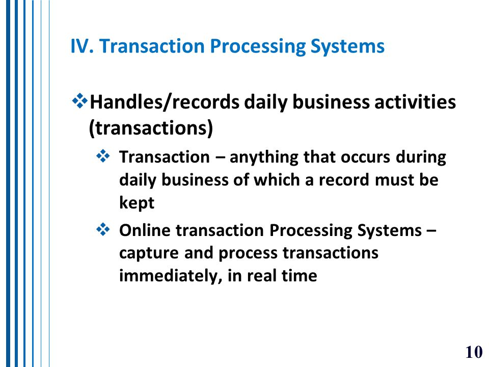 IV. Transaction Processing Systems